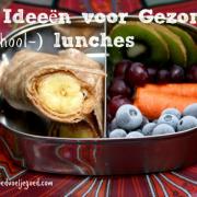 10 Ideeën voor Gezonde (School-) lunches