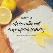 Glutenvrije Citroencake met Mascarpone Topping