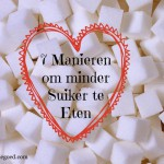 7 Manieren om minder Suiker te Eten