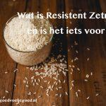 Resistent Zetmeel: Superfood voor je Darmen