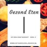 Gezond Eten met een Krap Budget – Deel 2