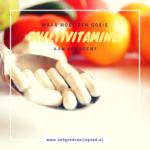 Waar moet een goeie Multivitamine aan voldoen?